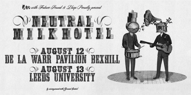 Neutral Milk Hotel in Bexhill and Leeds